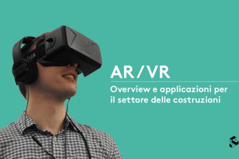 AR / VR: Overview e applicazioni per il settore delle costruzioni